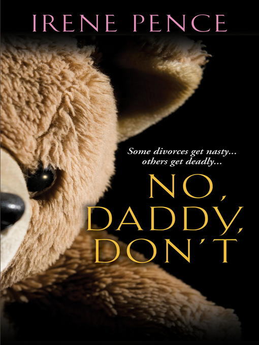 Title details for No, Daddy, Don't! by Irene Pence - Available