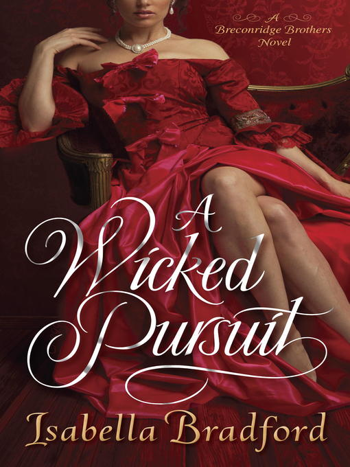 Title details for A Wicked Pursuit by Isabella Bradford - Available