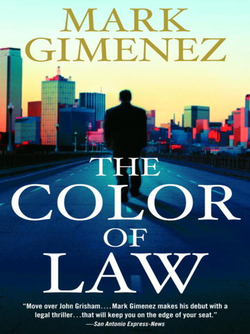 Title details for The Color of Law by Mark Gimenez - Wait list
