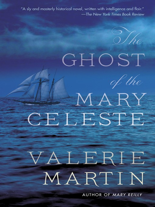Title details for The Ghost of the Mary Celeste by Valerie Martin - Available
