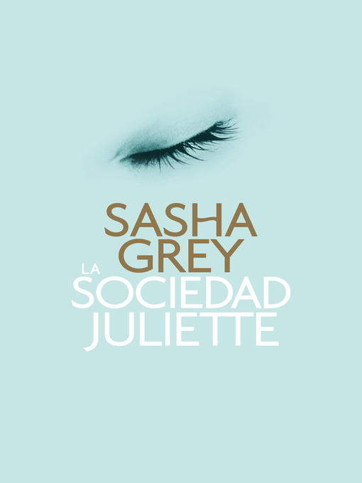 Title details for La sociedad Juliette by Sasha Grey - Available