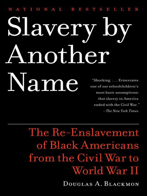 Title details for Slavery by Another Name by Douglas A. Blackmon - Available