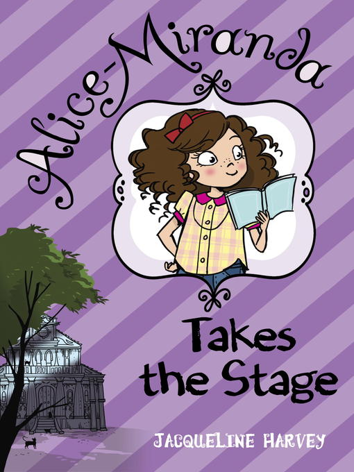 Title details for Alice-Miranda Takes the Stage by Jacqueline Harvey - Available