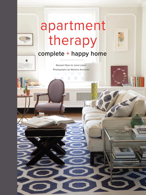 Title details for Apartment Therapy Complete and Happy Home by Maxwell Ryan - Available
