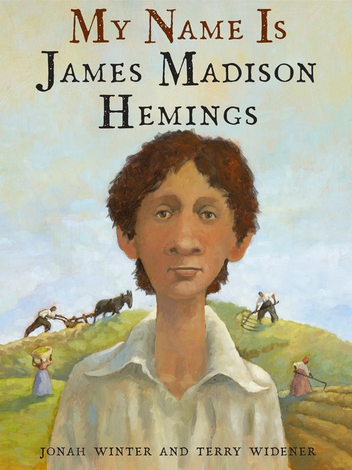 Title details for My Name Is James Madison Hemings by Jonah Winter - Available