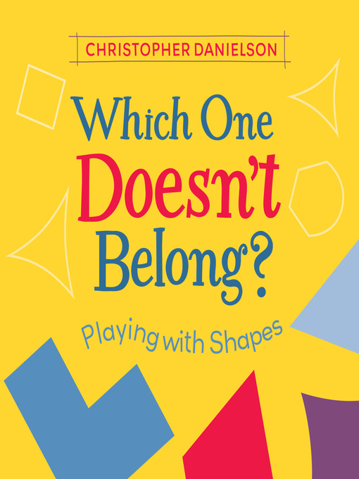 Title details for Which One Doesn't Belong? by Christopher Danielson - Available