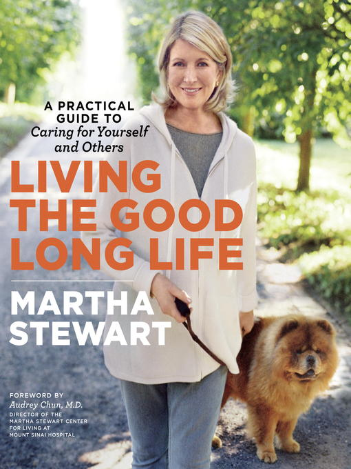 Title details for Living the Good Long Life by Martha Stewart - Wait list