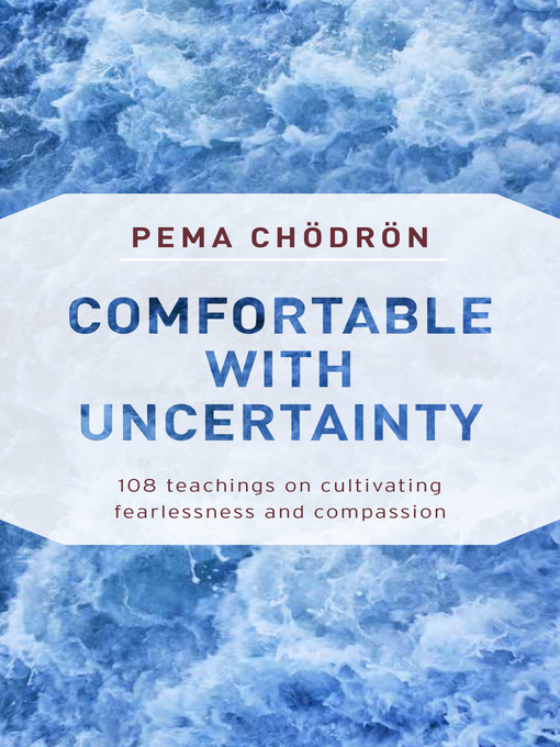 Title details for Comfortable with Uncertainty by Pema Chodron - Wait list