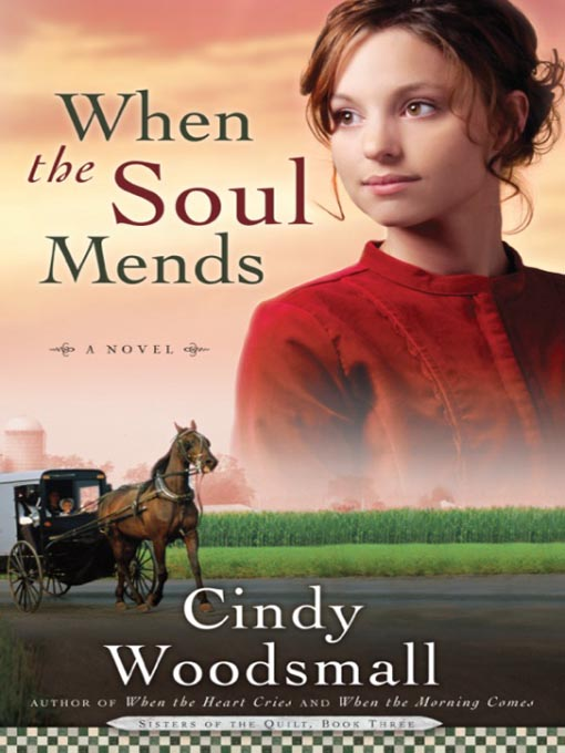Title details for When the Soul Mends by Cindy Woodsmall - Available