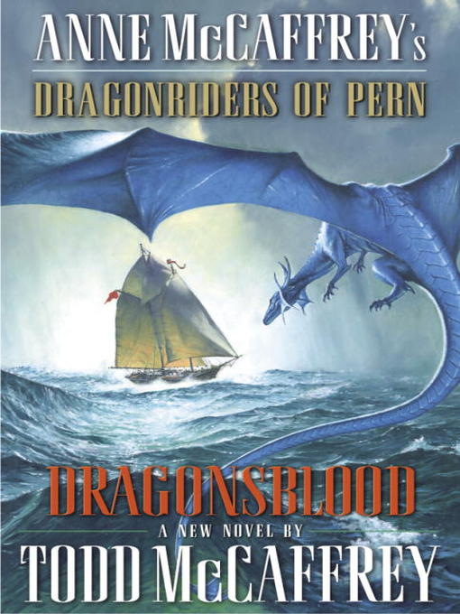 Title details for Dragonsblood by Todd J. McCaffrey - Available