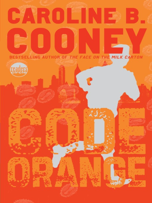Title details for Code Orange by Caroline B. Cooney - Available