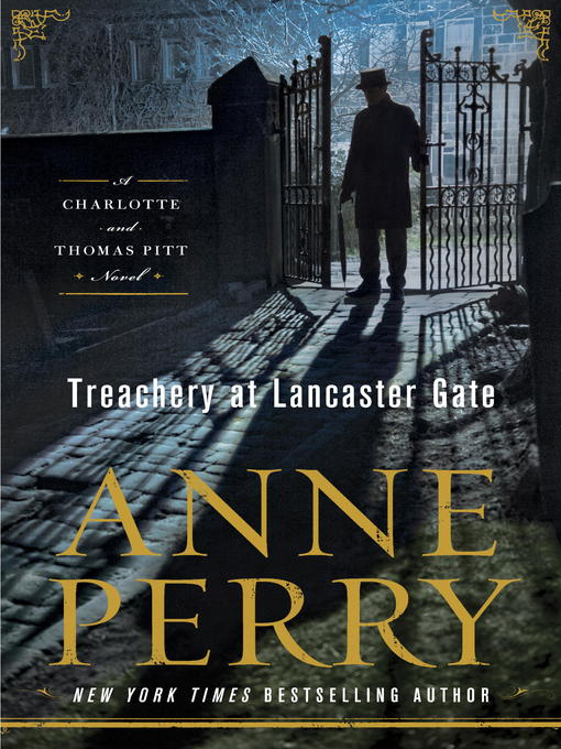Title details for Treachery at Lancaster Gate by Anne Perry - Wait list