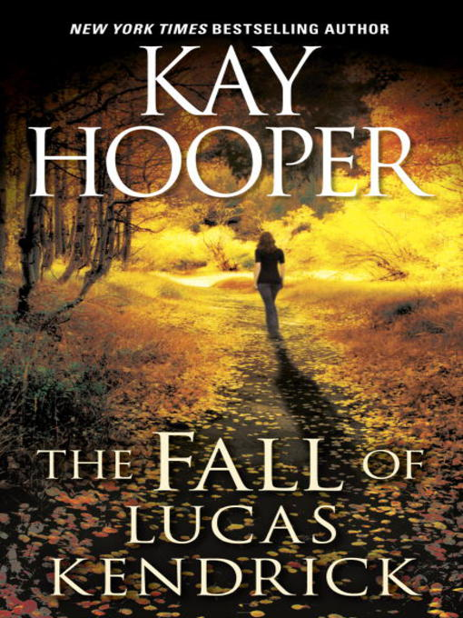 Title details for The Fall of Lucas Kendrick by Kay Hooper - Available