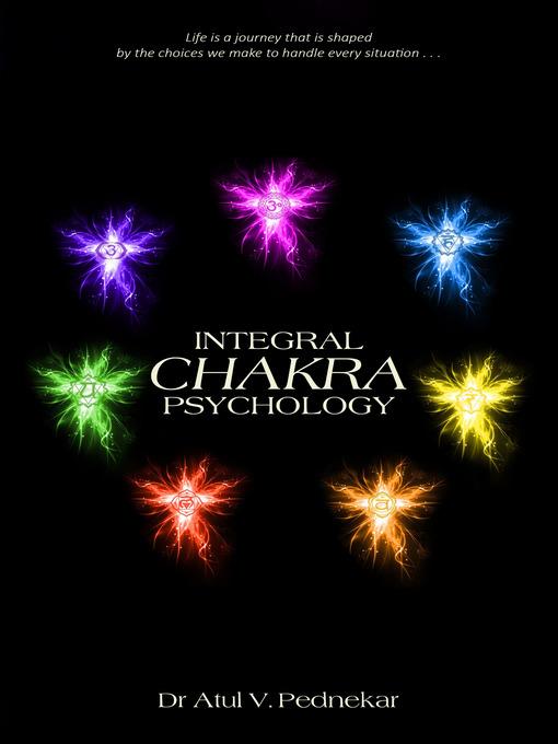 Title details for Integral Chakra Psychology by Atul V. Pednekar, Dr. - Available