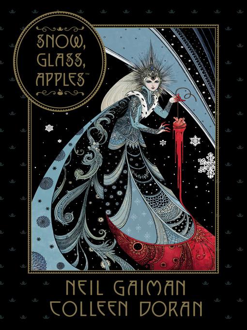 Title details for Neil Gaiman's Snow, Glass, Apples by Neil Gaiman - Available
