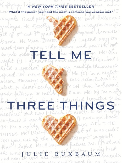 Title details for Tell Me Three Things by Julie Buxbaum - Wait list