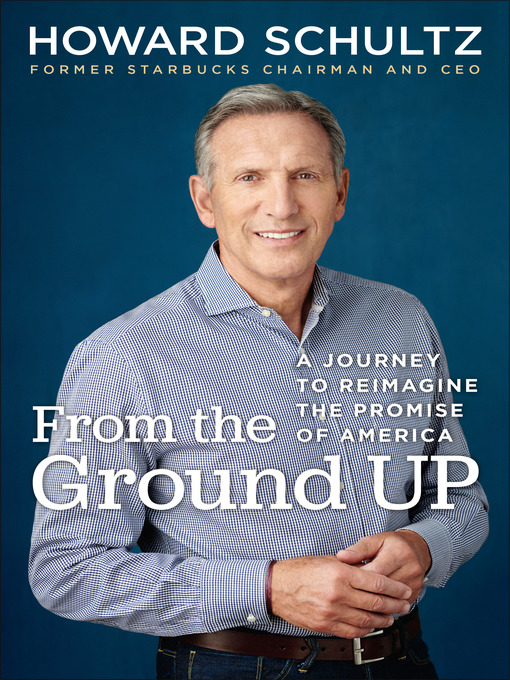 Title details for From the Ground Up by Howard Schultz - Available