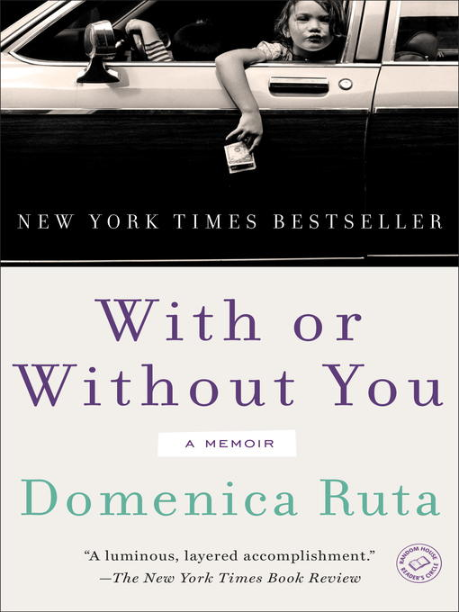 Title details for With or Without You by Domenica Ruta - Wait list
