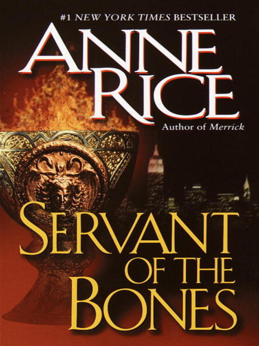 Title details for Servant of the Bones by Anne Rice - Wait list