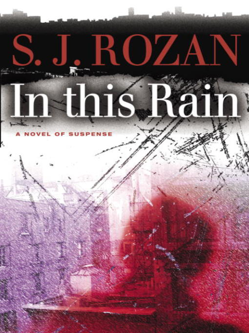 Title details for In this Rain by S.J. Rozan - Available
