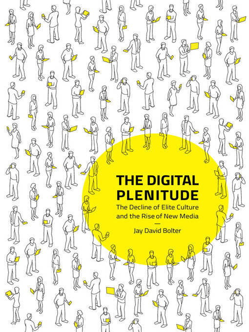 Title details for The Digital Plenitude by Jay David Bolter - Available