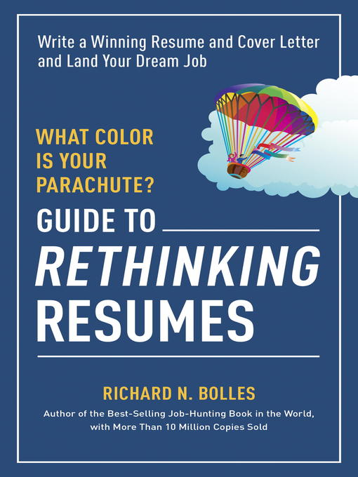 What Color Is Your Parachute? Guide to Rethinking Resumes - National ...
