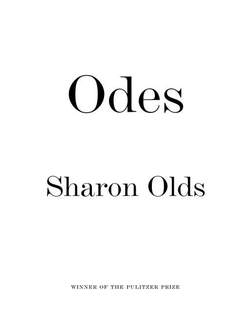 Title details for Odes by Sharon Olds - Available