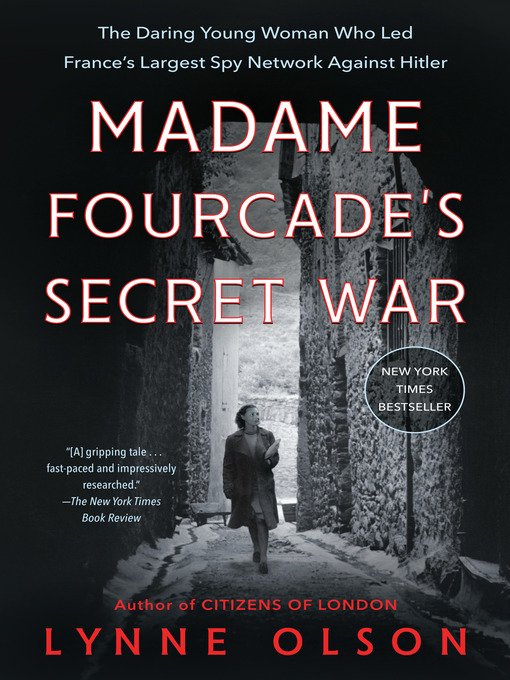 Title details for Madame Fourcade's Secret War by Lynne Olson - Available