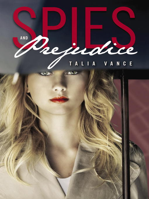 Title details for Spies and Prejudice by Talia Vance - Available