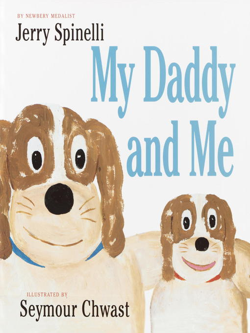 Title details for My Daddy and Me by Jerry Spinelli - Available