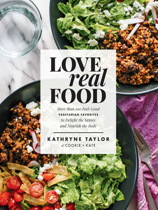 Title details for Love Real Food by Kathryne Taylor - Available
