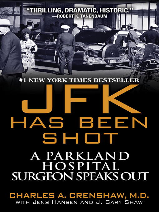 Title details for JFK Has Been Shot by Charles A. Crenshaw M.D. - Available