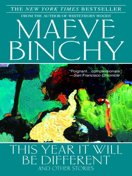 Title details for This Year It Will Be Different by Maeve Binchy - Wait list