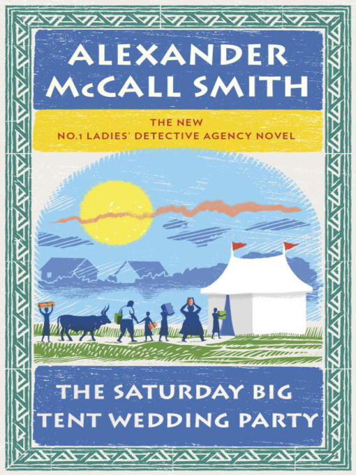 Title details for The Saturday Big Tent Wedding Party by Alexander McCall Smith - Available