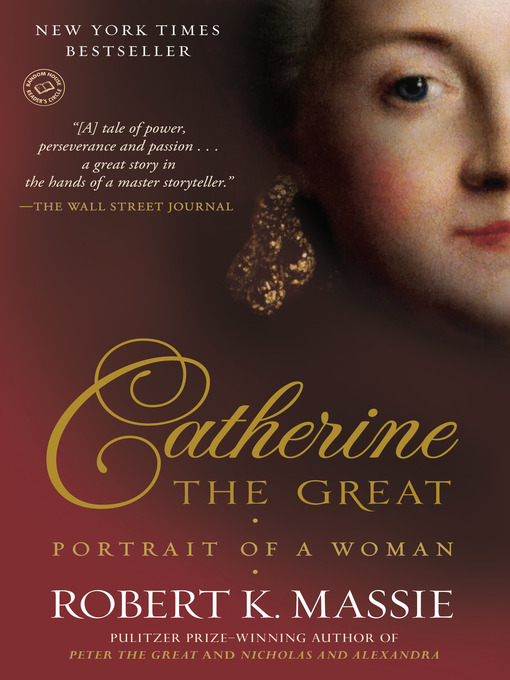 Title details for Catherine the Great by Robert K. Massie - Available