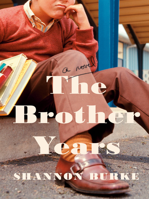 Title details for The Brother Years by Shannon Burke - Wait list