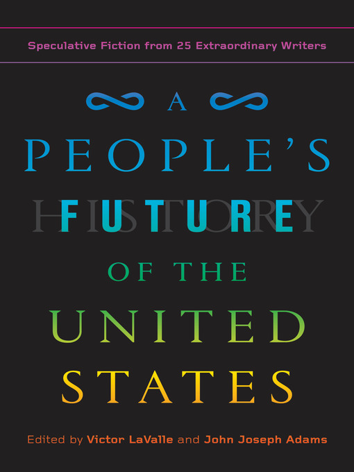 Title details for A People's Future of the United States by Victor LaValle - Wait list