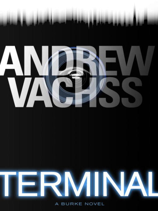 Title details for Terminal by Andrew Vachss - Available