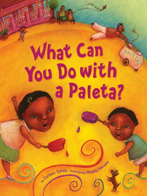 Title details for What Can You Do with a Paleta? by Carmen Tafolla - Available