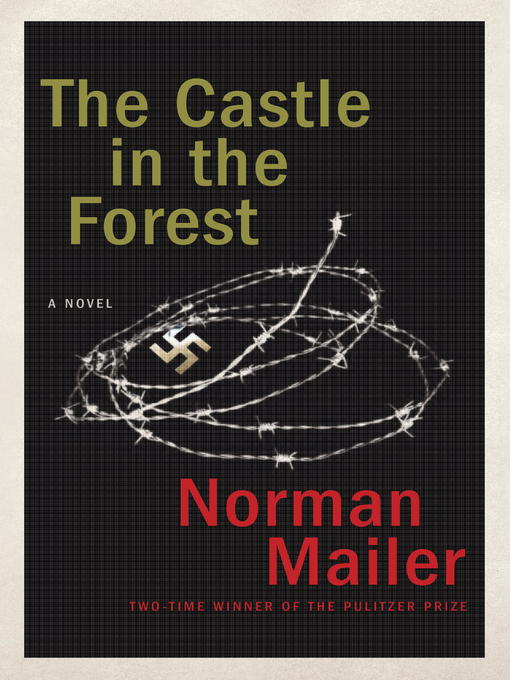 Title details for The Castle in the Forest by Norman Mailer - Available