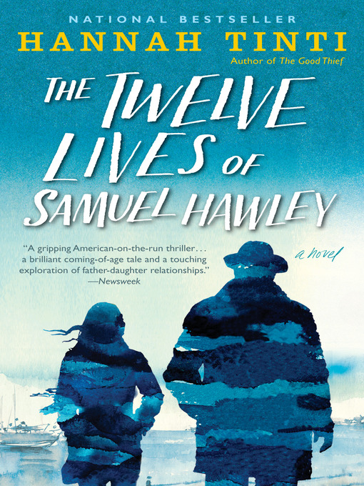 Title details for The Twelve Lives of Samuel Hawley by Hannah Tinti - Available