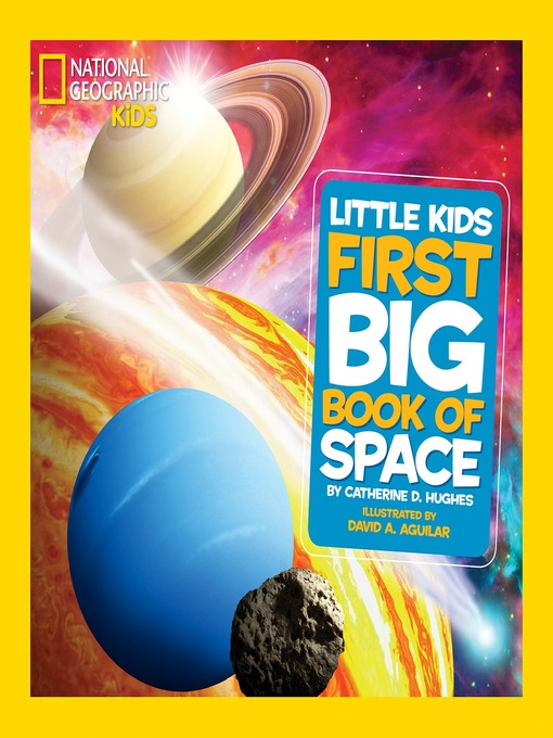 Title details for National Geographic Little Kids First Big Book of Space by Catherine D. Hughes - Wait list