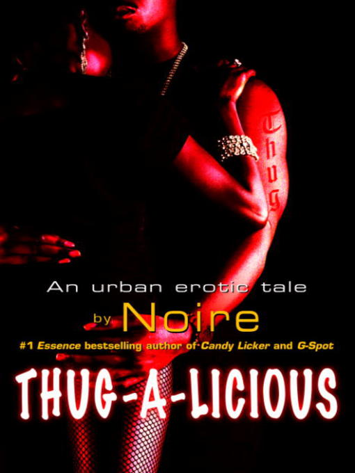 Title details for Thug-A-Licious by Noire - Available