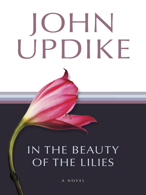 Title details for In the Beauty of the Lilies by John Updike - Available