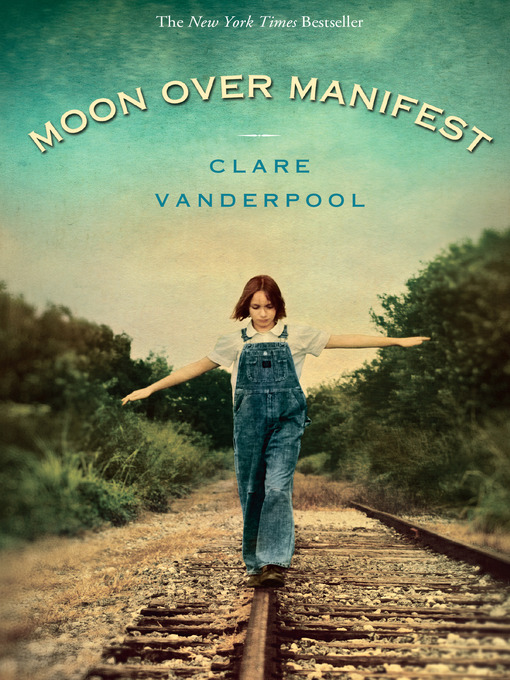 Title details for Moon Over Manifest by Clare Vanderpool - Wait list