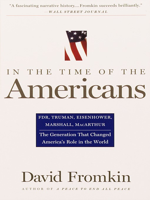 Title details for In the Time of the Americans by David Fromkin - Available