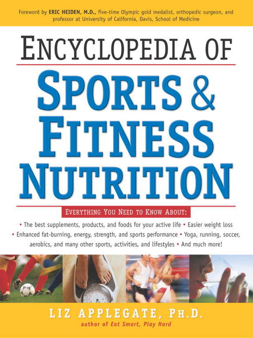 Title details for Encyclopedia of Sports & Fitness Nutrition by Liz Applegate, Ph.D. - Wait list