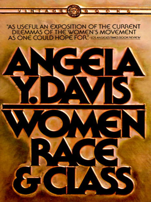 Title details for Women, Race, & Class by Angela Y. Davis - Wait list