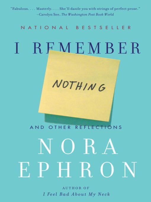 Title details for I Remember Nothing by Nora Ephron - Available