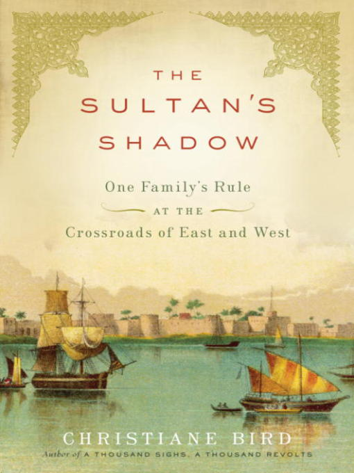 Title details for The Sultan's Shadow by Christiane Bird - Available